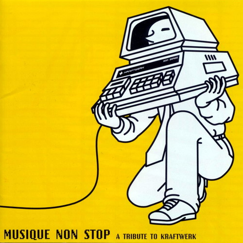 Musique Non Stop [A Tribute to Kraftwerk]
