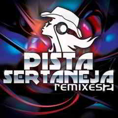 Pista Sertaneja - Remixes 2