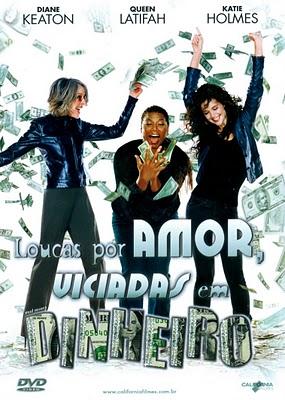 Loucas Por Amor, Viciadas em Dinheiro