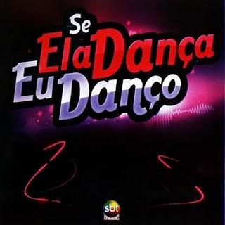 SBT - Se Ela Dança Eu Danço