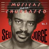 Seu Jorge – Músicas Para Churrasco Vol 1 (2011)