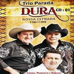 Trio Parada Dura – Nossa Estrada 2011