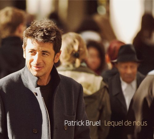 "Patick BRUEL Album 2012 ""Lequel de nous"""