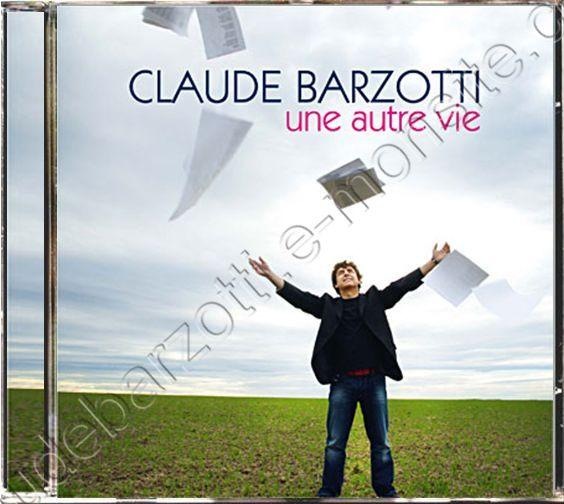 """nouvel album de Claude BARZOTTI """"Une autre vie"""" 14 titres"""