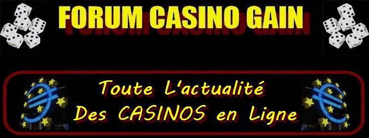 Casino Gain(Forum des Joueurs Francophones)