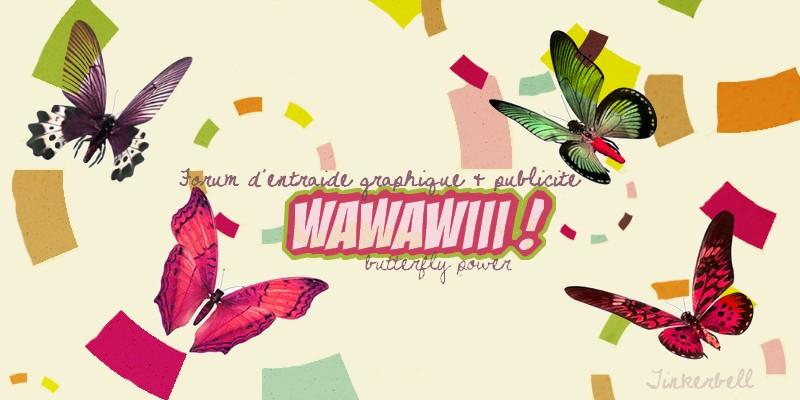 Wawawiii!