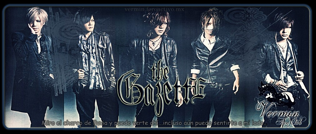 VERMIN~the GazettE FanClub NO official~