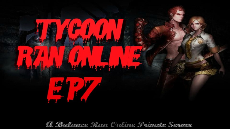 TycooN Ran Online Episode 7