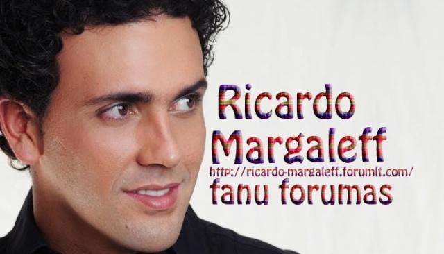 Ricardo Margaleff fanų forumas